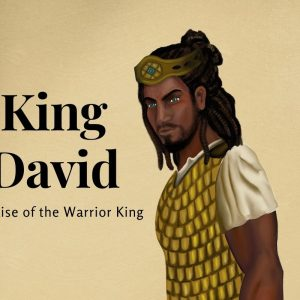 King David, the Rise of the Warrior King
